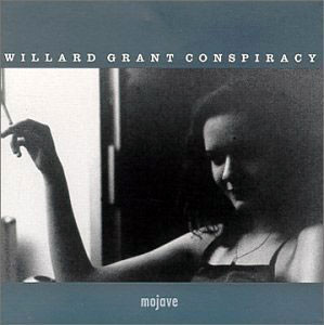 Willard Grant Conspiracy Mojave CD
