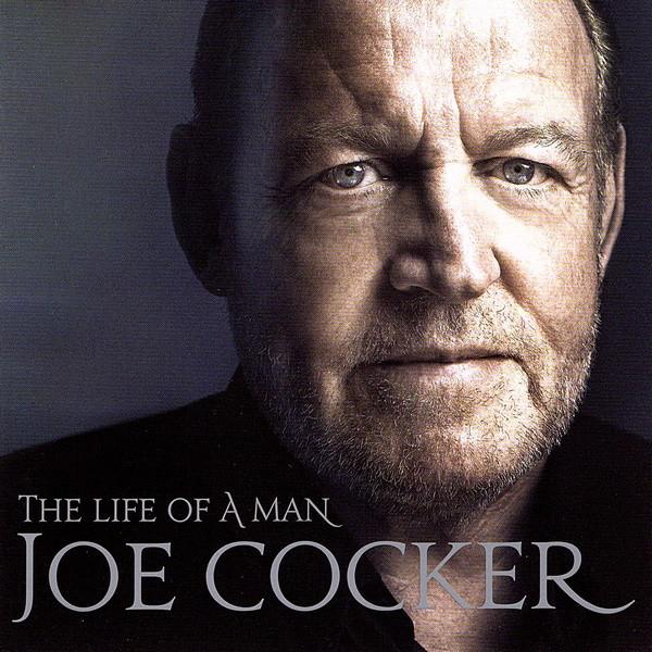 Joe Cocker The Life Of A Man (The Ultimate Hits 1968-2013) CD