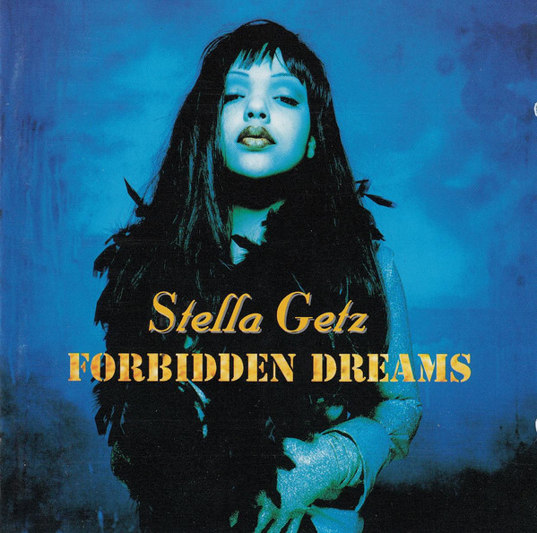 Getz, Stella Forbidden Dreams CD