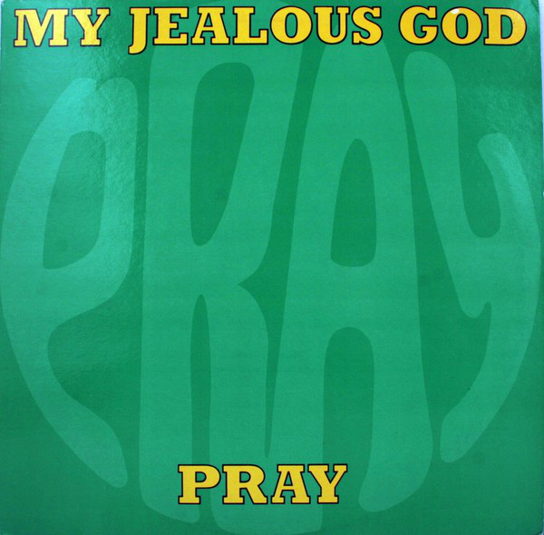 My Jealous God Pray