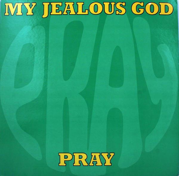 My Jealous God Pray