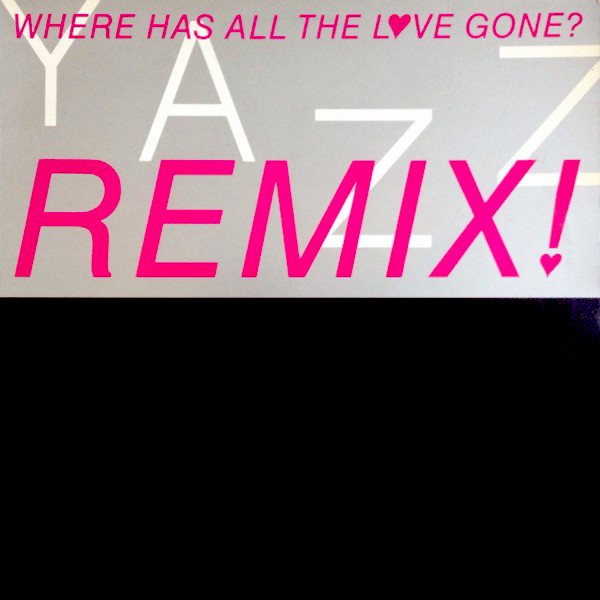Yazz Where Has All The Love Gone? Remix!