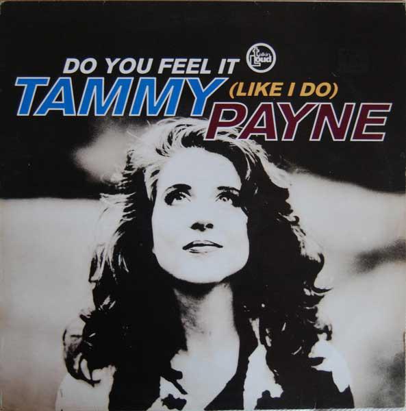 Payne, Tammy Do You Feel It (Like I Do)