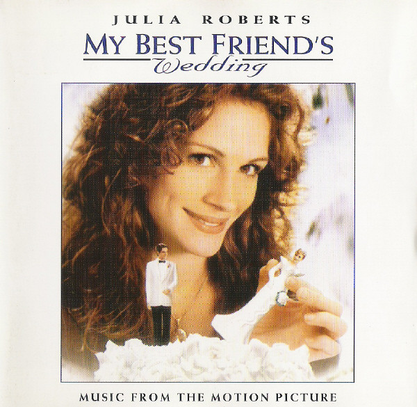 Various My Best Friend's Wedding (Music From The Motion Picture) CD