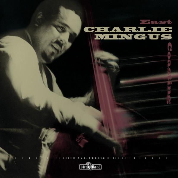 Mingus Charlie East Coasting