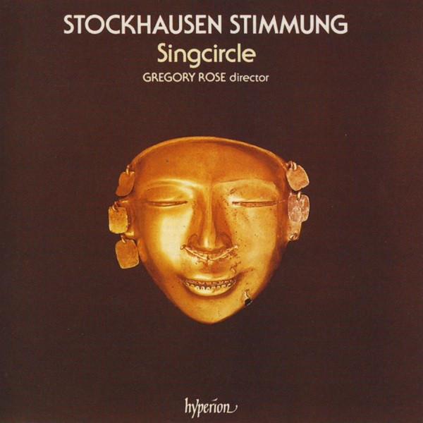 Stockhausen - Singcircle, Gregory Rose Stimmung