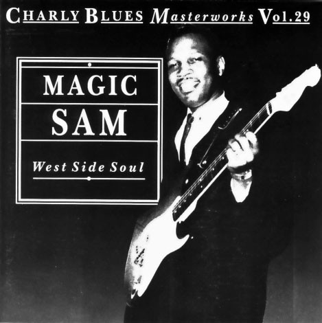 Magic Sam West Side Soul - Charly Blues Masterworks Vol.29