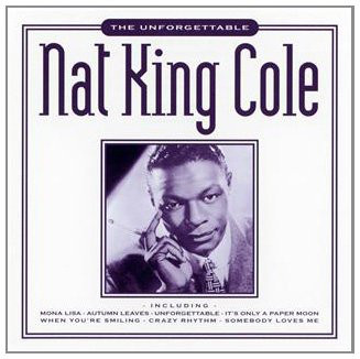 Cole, Nat King The Unforgettable Nat King Cole
