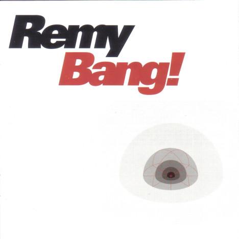 Remy Bang! CD