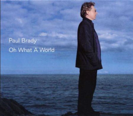 Brady, Paul Oh What A World