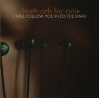 Death Cab For Cutie I Will Follow You Into The Dark