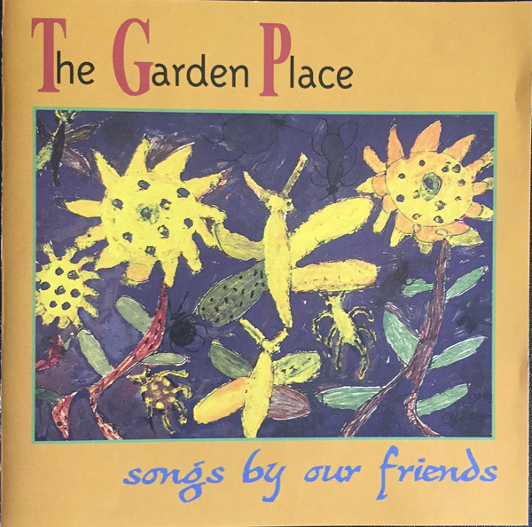 Various Artists  The Garden Place (Songs By Our Friends)