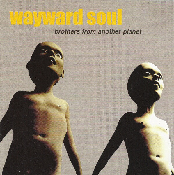 Wayward Soul Brothers From Another Planet