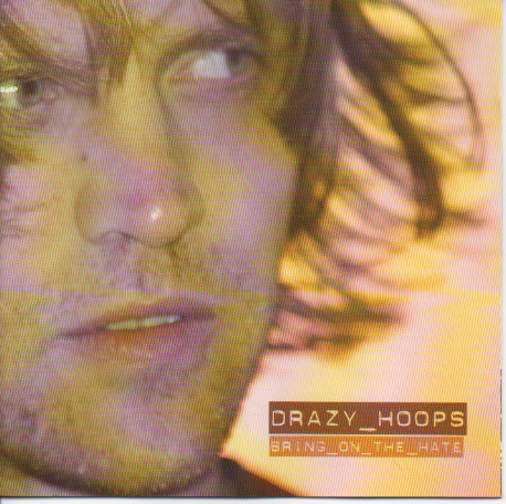 Drazy Hoops Bring On The Hate CD