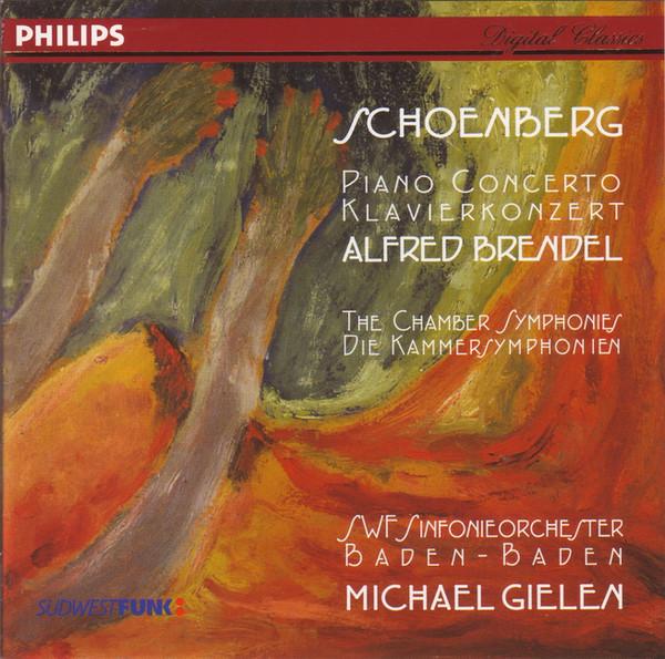 Schoenberg - Alfred Brendel, SWF-Sinfonieorchester Baden-Baden, Michael Gielen Piano Concerto • Klavierkonzert • The Chamber Symphonies • Die Kammersymphonien