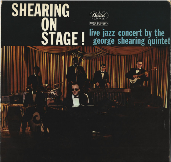 The George Shearing Quintet Shearing On Stage!