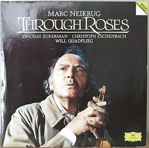 Neikrug - Quadflieg, Zukerman, Eschenbach Through Roses