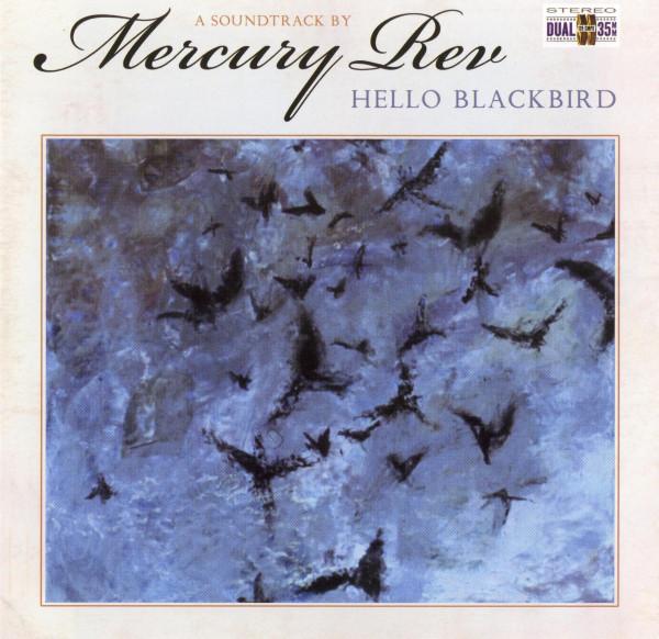 Mercury Rev Hello Blackbird (A Soundtrack By Mercury Rev) CD