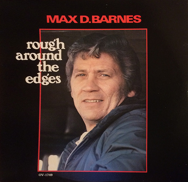 Barnes, Max D. Rough Around The Edges Vinyl