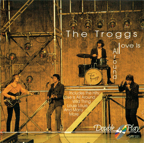 Troggs (The) Love Is All Around