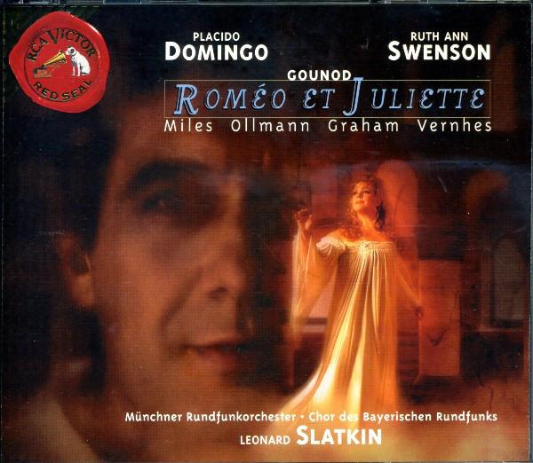 Gounod - Placido Domingo, Ruth Ann Swenson, Münchner Rundfunkorchester, Chor Des Bayerischen Rundfunks, Leonard Slatkin Roméo Et Juliette