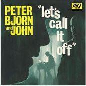 Peter Bjorn And John Let's Call It Off Vinyl