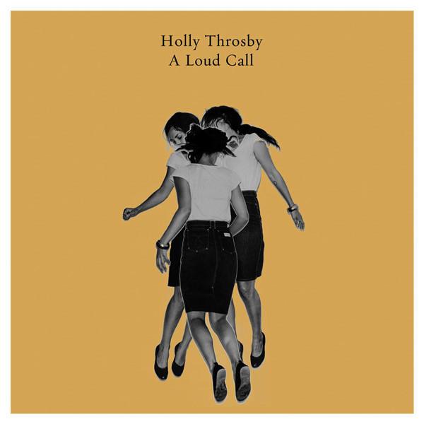 Throsby, Holly A Loud Call