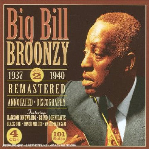 Big Bill Broonzy Part 2: Remastered Annotated Discography