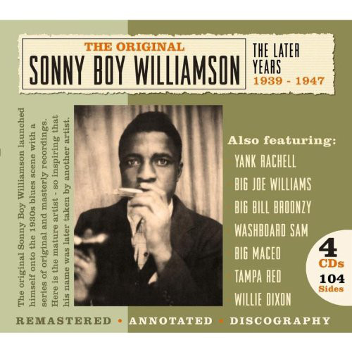 Williamson, Sonny Boy The Later Years 1939 - 1947