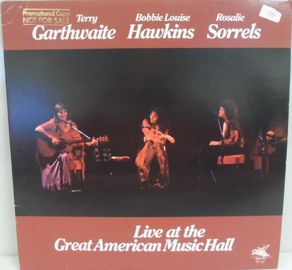 Terry Garthwaite, Bobbie Louise Hawkins, Rosalie Sorrels Live At The Great American Music Hall Vinyl