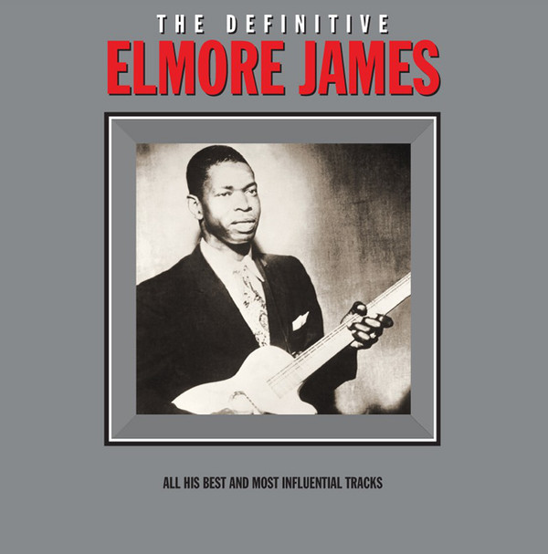 James, Elmore The Definitive Elmore James