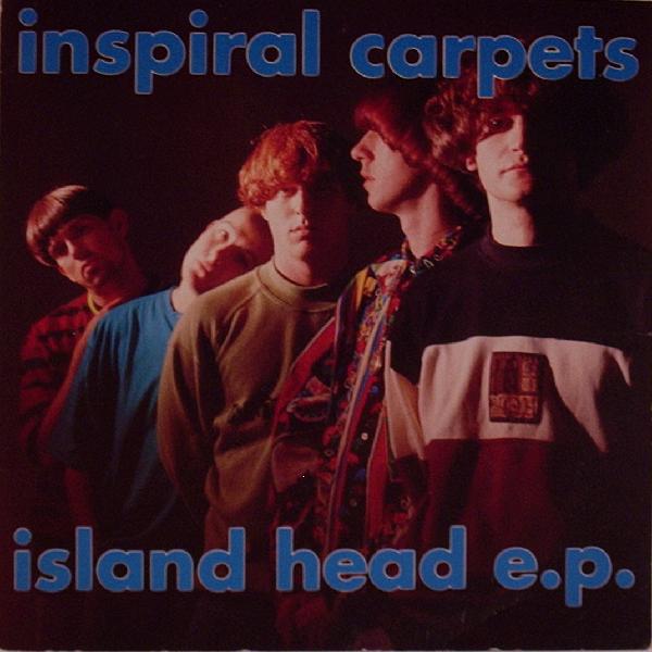 Inspiral Carpets Island Head E.P.
