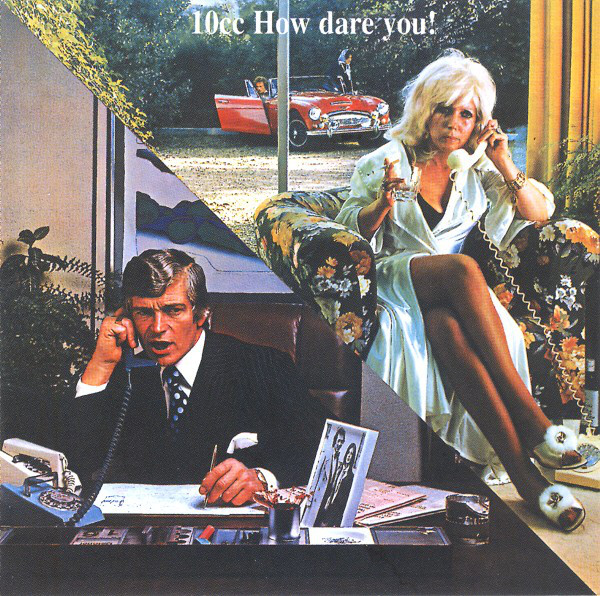 10CC How Dare You!