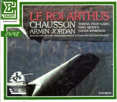 Chausson - Armin Jordan, Nouvel Orchestre Philharmonique De Radio-France, Teresa Zylis-Gara, Gino Quilico, Gosta Winbergh Le Roi Arthus Vinyl