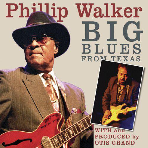 Walker, Phillip Big Blues From Texas