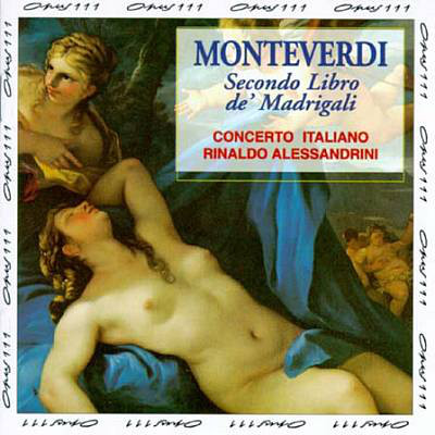 Monteverdi - Concerto Italiano, Rinaldo Alessandrini Secondo Libro de' Madrigali