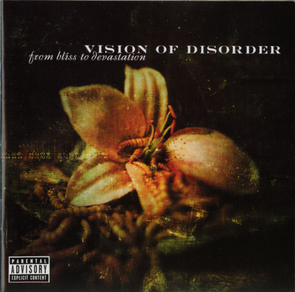 Vision Of Disorder From Bliss To Devastation
