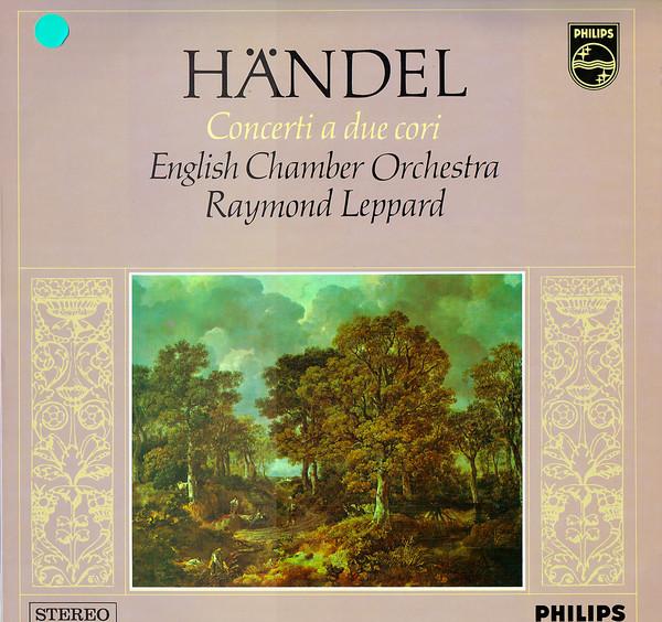 Handel - Raymond Leppard Concerti a Due Cori Vinyl