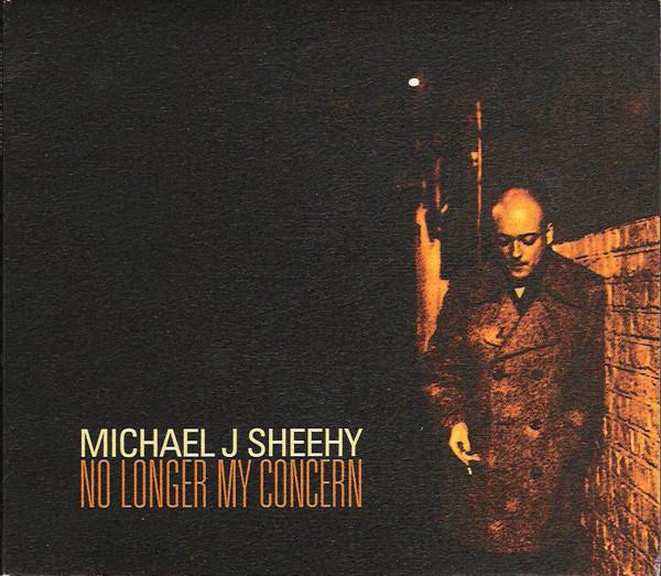 Sheehy, Michael J No Longer My Concern