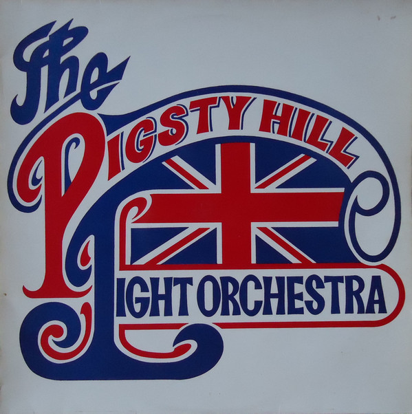 The Pigsty Hill Light Orchestra The Pigsty Hill Light Orchestra