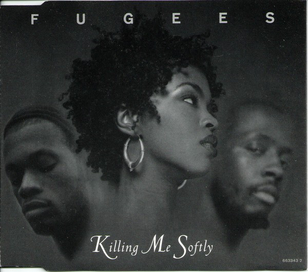 Fugees Killing Me Softly