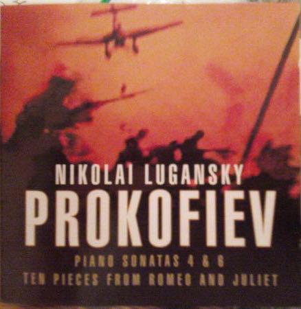 Prokofiev - Nikolai Lugansky Piano Sonatas 4 & 6 / Ten Pieces From Romeo And Juliet
