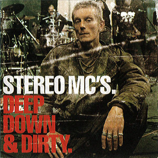 Stereo MC's Deep Down & Dirty