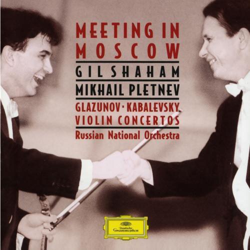 Shaham, Pletnev, Russian National Orchestra, Glazunov, Kabalevsky Meeting In Moscow: Violin Concertos