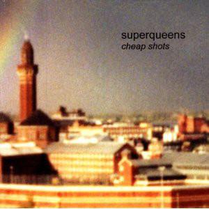 Superqueens Cheap Shots Vinyl