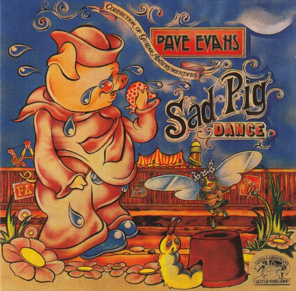 Evans, Dave Sad Pig Dance