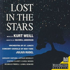 Weill - The Concert Chorale Of New York, Orchestra Of St. Luke's, Julius Rudel Lost In The Stars