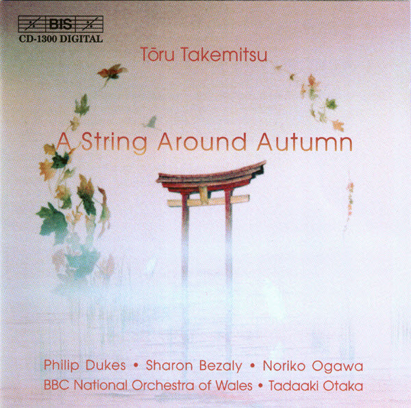 Takemitsu - Philip Dukes, Sharon Bezaly, Noriko Ogawa, Tadaaki Otaka A String Around Autumn CD