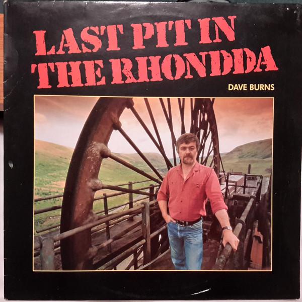 Dave Burns Last Pit In The Rhondda Vinyl