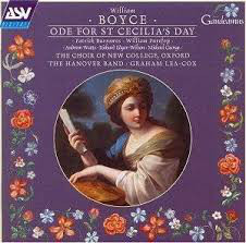 Boyce - Patrick Burrowes, William Purefoy, Andrew Watts, Richard Edgar-Wilson, Michael George, The Choir Of New College, Oxford, The Hanover Band, Graham Lea-Cox Ode For St Cecilia's Day